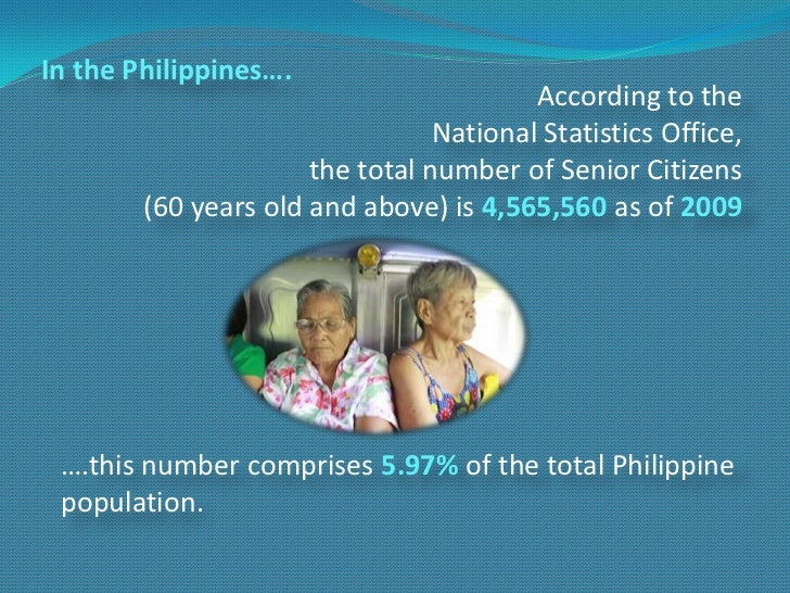 In the Philippines….                                         According to the                                 National Sta...