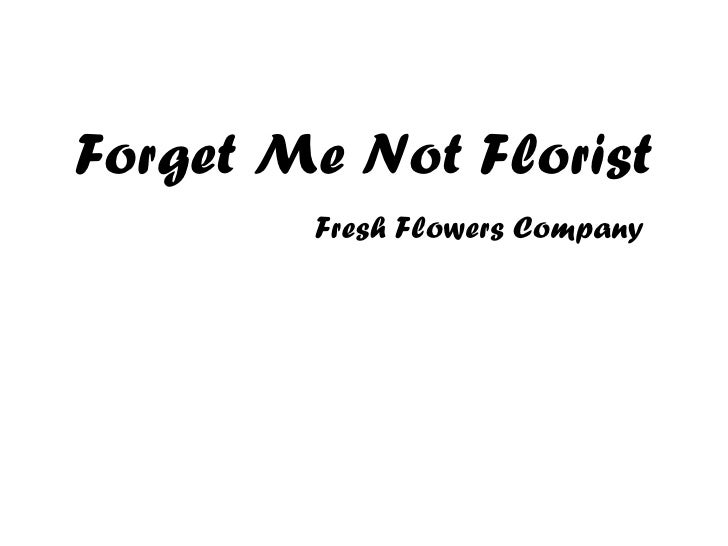 Forget Me Not Florist Fresh Flowers Company