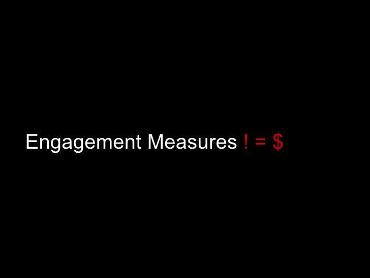 Engagement Measures  ! = $