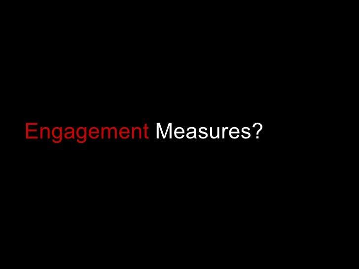 Engagement  Measures?
