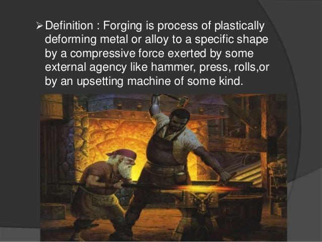 ... 2.  Definition : Forging ...