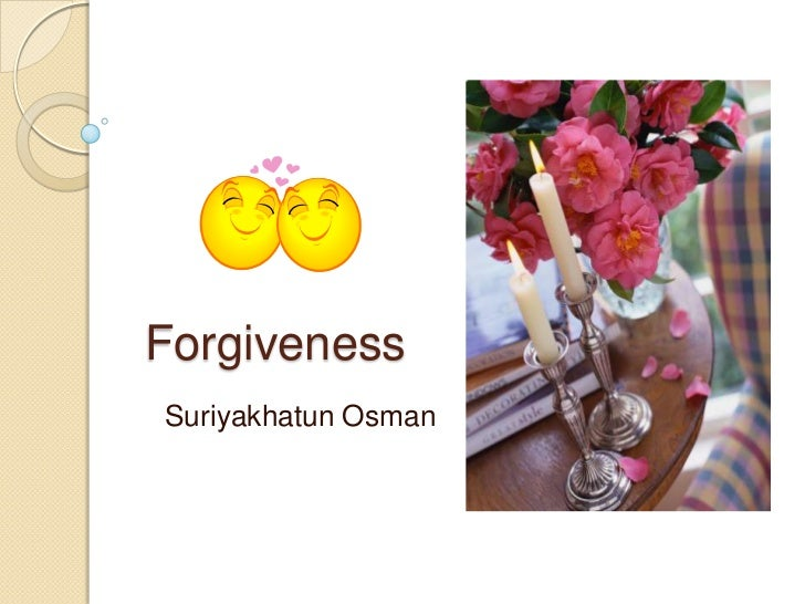 ForgivenessSuriyakhatun Osman