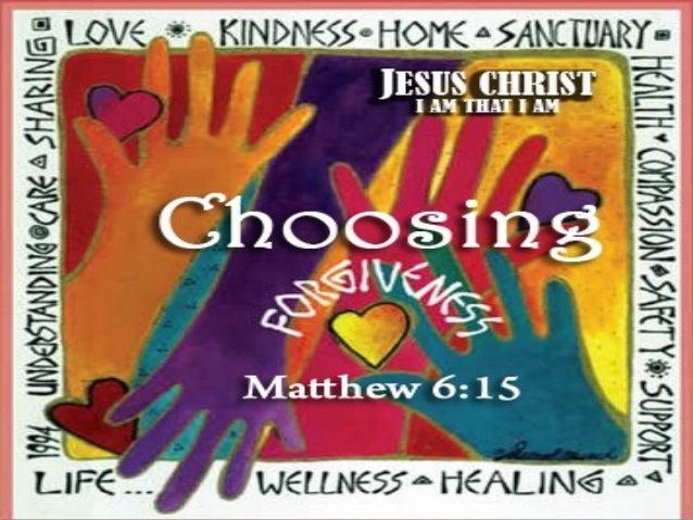 FORGIVENESS  Matthew 6:15