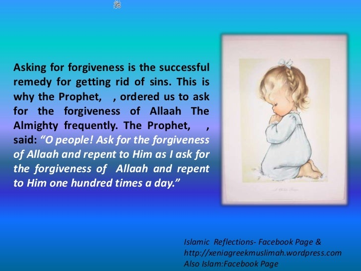 the benefits of asking for forgiveness Importance and benefits of forgiveness in islam there are so many benefits of asking forgiveness from allah almighty some of them are given islamic articles.