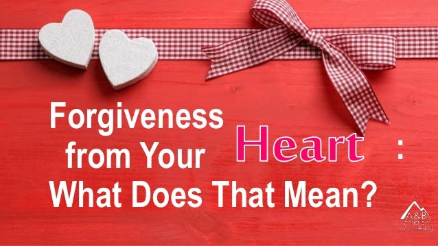 Forgiveness from Your What Does That Mean? :