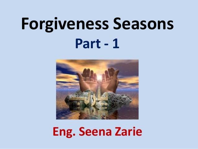 Forgiveness Seasons Part - 1  Eng. Seena Zarie