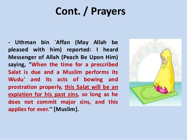 Cont. / Prayers - Uthman bin `Affan (May Allah be pleased with him) reported: I heard Messenger of Allah (Peach Be Upon Hi...