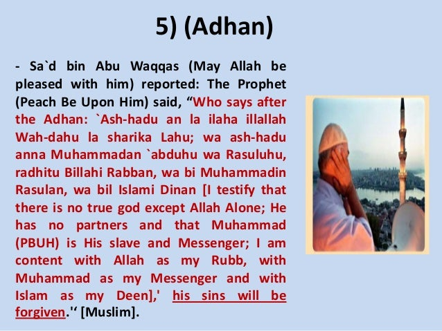 """5) (Adhan) - Sa`d bin Abu Waqqas (May Allah be pleased with him) reported: The Prophet (Peach Be Upon Him) said, """"Who says..."""