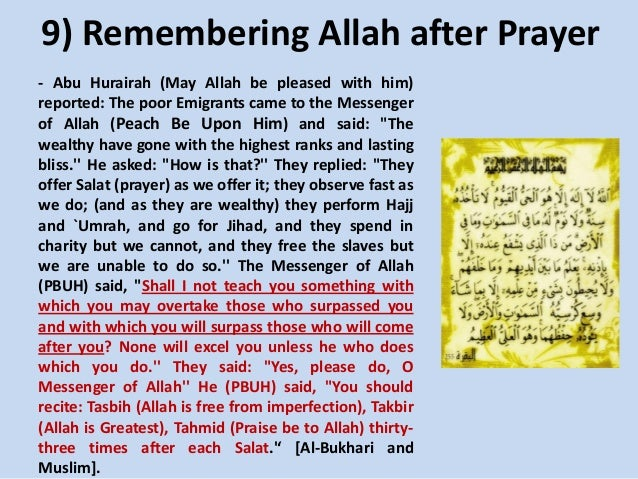 9) Remembering Allah after Prayer - Abu Hurairah (May Allah be pleased with him) reported: The poor Emigrants came to the ...