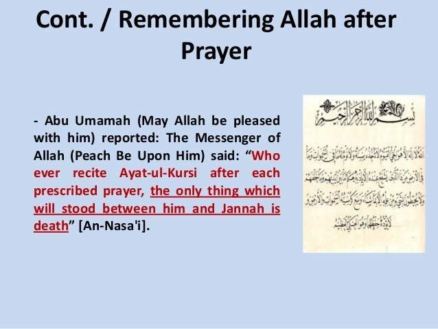 Cont. / Remembering Allah after Prayer - Abu Umamah (May Allah be pleased with him) reported: The Messenger of Allah (Peac...