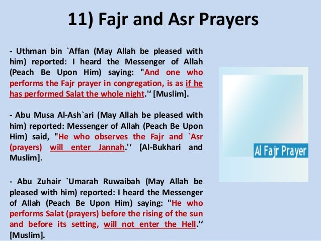 11) Fajr and Asr Prayers - Uthman bin `Affan (May Allah be pleased with him) reported: I heard the Messenger of Allah (Pea...