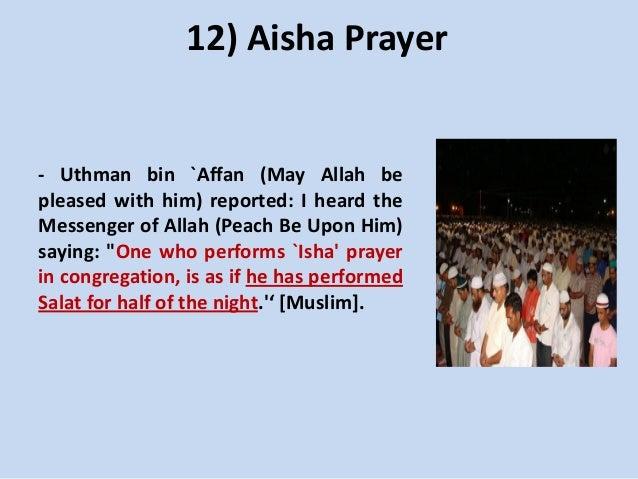 12) Aisha Prayer  - Uthman bin `Affan (May Allah be pleased with him) reported: I heard the Messenger of Allah (Peach Be U...