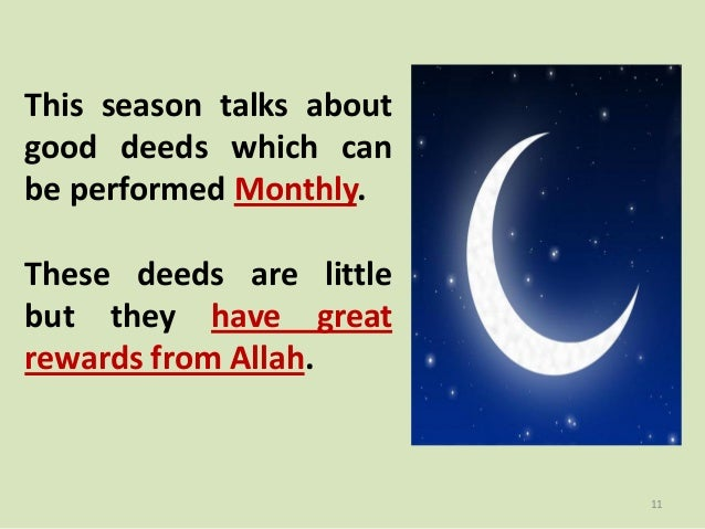 This season talks about good deeds which can be performed Monthly. These deeds are little but they have great rewards from...