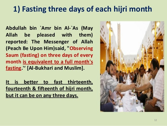1) Fasting three days of each hijri month Abdullah bin `Amr bin Al-`As (May Allah be pleased with them) reported: The Mess...