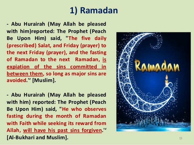 """1) Ramadan - Abu Hurairah (May Allah be pleased with him)reported: The Prophet (Peach Be Upon Him) said, """"The five daily (..."""