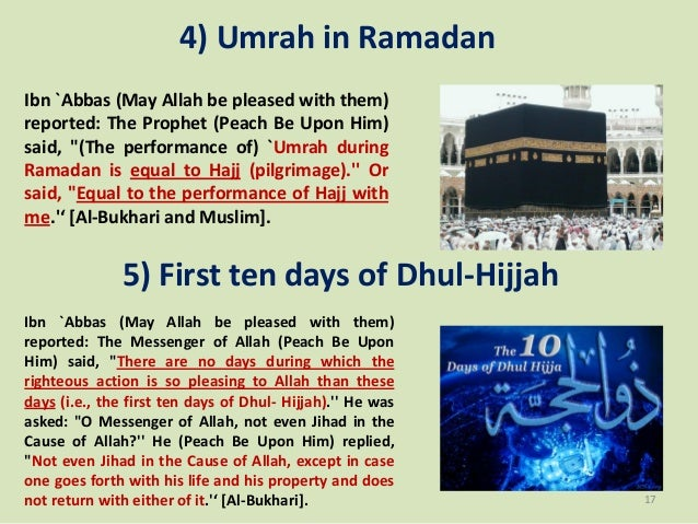"""4) Umrah in Ramadan Ibn `Abbas (May Allah be pleased with them) reported: The Prophet (Peach Be Upon Him) said, """"(The perf..."""