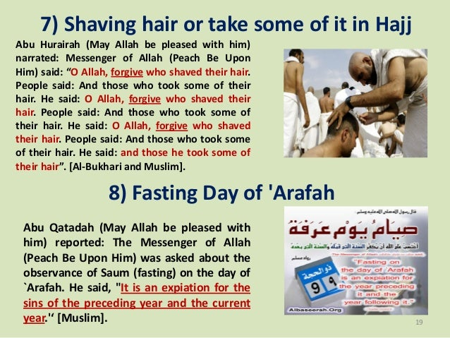7) Shaving hair or take some of it in Hajj Abu Hurairah (May Allah be pleased with him) narrated: Messenger of Allah (Peac...