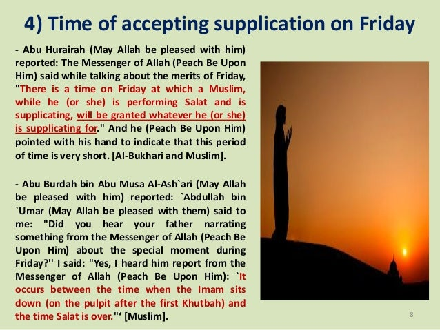 4) Time of accepting supplication on Friday - Abu Hurairah (May Allah be pleased with him) reported: The Messenger of Alla...