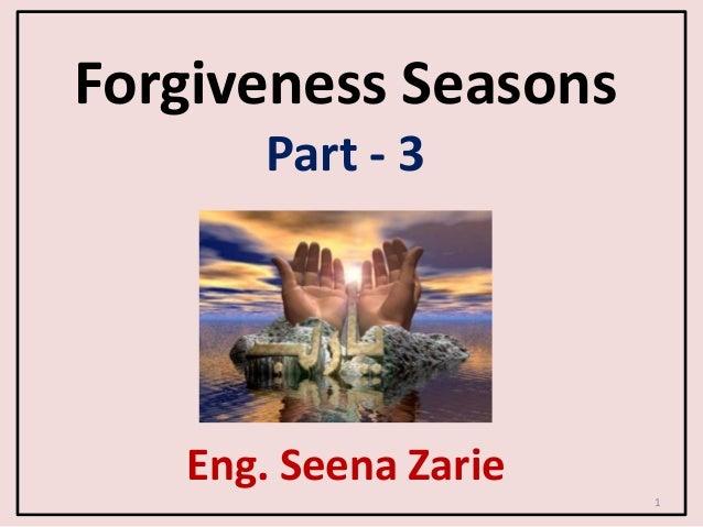 Forgiveness Seasons Part - 3 Eng. Seena Zarie 1