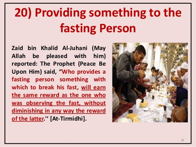 20) Providing something to the fasting Person Zaid bin Khalid Al-Juhani (May Allah be pleased with him) reported: The Prop...