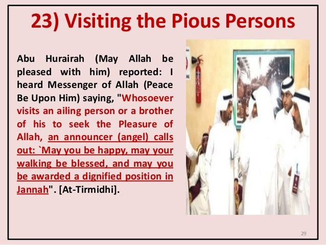23) Visiting the Pious Persons Abu Hurairah (May Allah be pleased with him) reported: I heard Messenger of Allah (Peace Be...