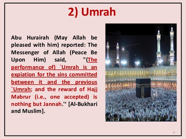 """2) Umrah Abu Hurairah (May Allah be pleased with him) reported: The Messenger of Allah (Peace Be Upon Him) said, """"(The per..."""