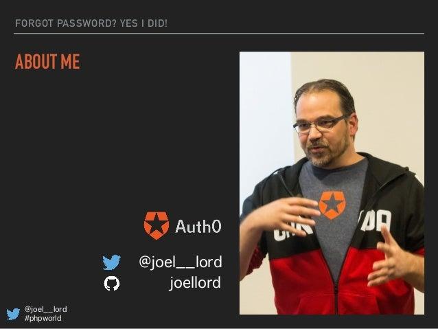 Forgot Password? Yes I Did! Slide 2