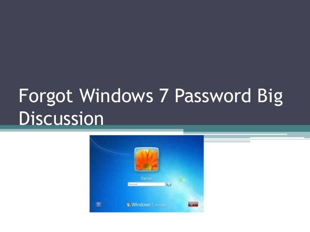 Forgot Windows 7 Password Big Discussion
