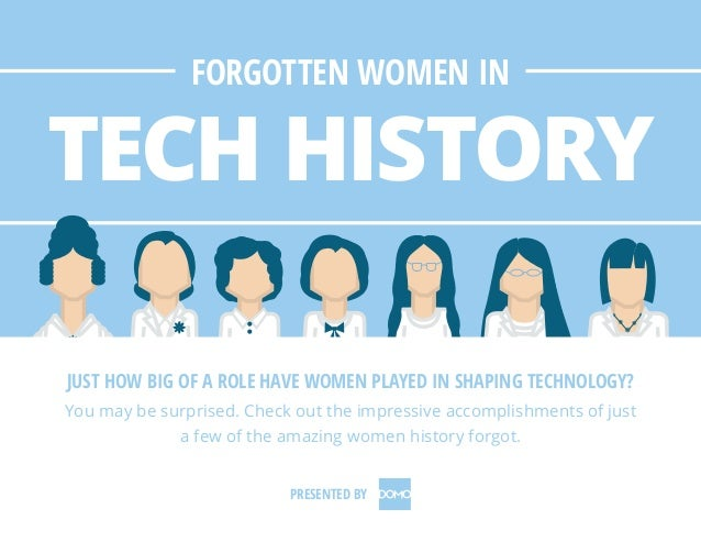 JUST HOW BIG OF A ROLE HAVE WOMEN PLAYED IN SHAPING TECHNOLOGY? You may be surprised. Check out the impressive accomplishm...