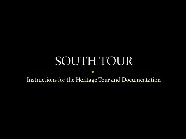 Instructions for the Heritage Tour and Documentation