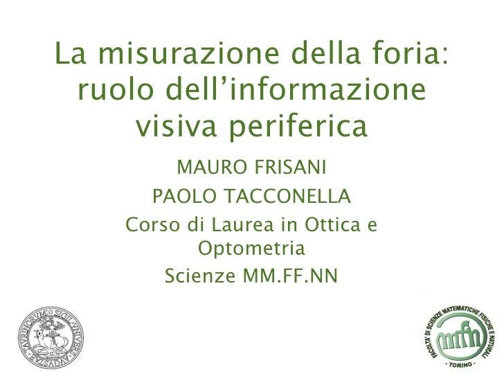 La misurazione della foria:  ruolo dell'informazione      visiva periferica          MAURO FRISANI       PAOLO TACCONELLA ...