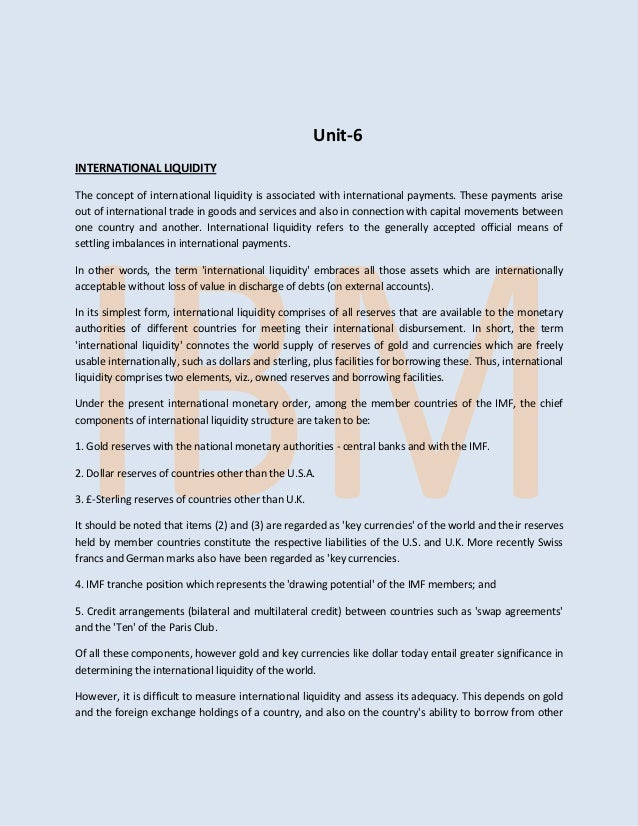 Unit-6INTERNATIONAL LIQUIDITYThe concept of international liquidity is associated with international payments. These payme...