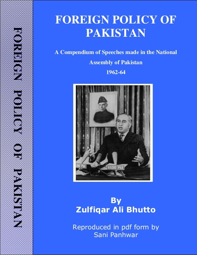 FOREIGNPOLICYOFPAKISTAN FOREIGN POLICY OF PAKISTAN A Compendium of Speeches made in the National Assembly of Pakistan 1962...