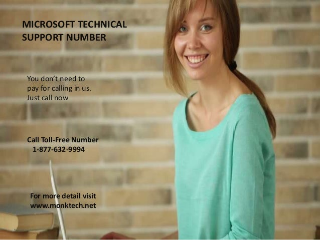 MICROSOFT TECHNICAL SUPPORT NUMBER You don't need to pay for calling in us. Just call now Call Toll-Free Number 1-877-632-...
