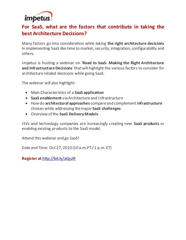 For SaaS, what are the factors that contribute in taking the best Architecture Decisions? Many factors go into considerati...