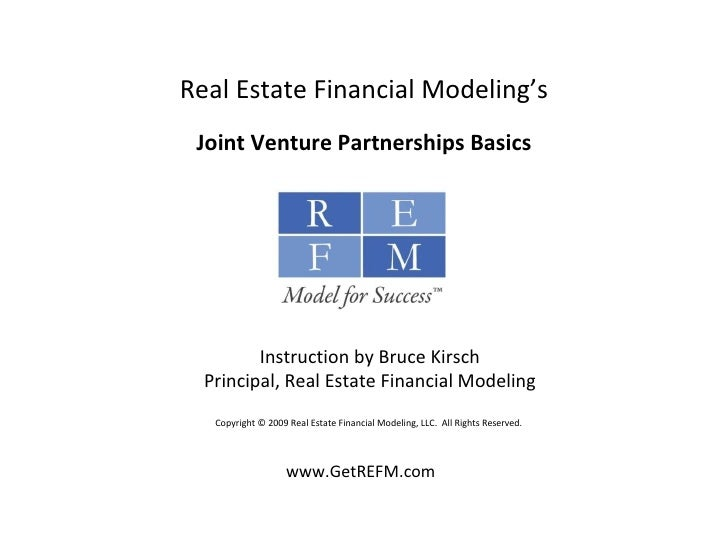 Instruction by Bruce Kirsch Principal, Real Estate Financial Modeling Copyright © 2009 Real Estate Financial Modeling, LLC...