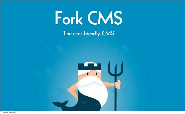 Fork CMS                      The user-friendly CMSFriday 22 March 13