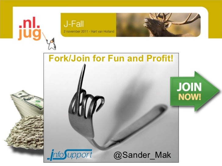 Fork/Join for Fun and Profit!               @Sander_Mak