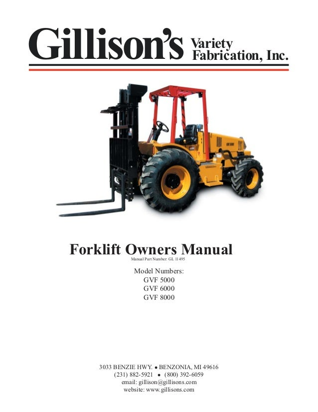Gillison's  Variety Fabrication, Inc.  Forklift Owners Manual Manual Part Number: GL 11495  Model Numbers: GVF 5000 GVF 60...
