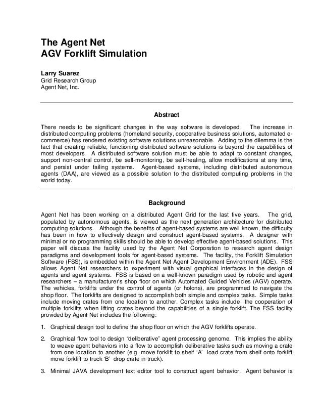 The Agent Net AGV Forklift Simulation Larry Suarez Grid Research Group Agent Net, Inc. Abstract There needs to be signific...