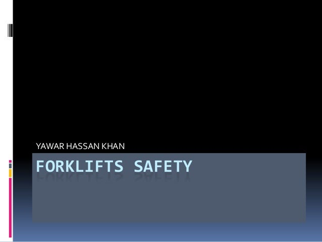 YAWAR HASSAN KHANFORKLIFTS SAFETY