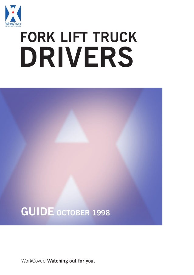 WorkCover. Watching out for you. GUIDE OCTOBER 1998 FORK LIFT TRUCK DRIVERS