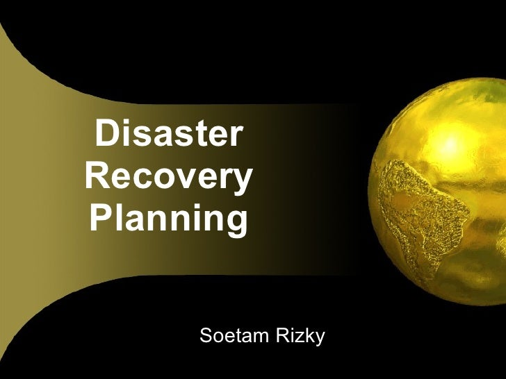 Disaster Recovery Planning Soetam Rizky