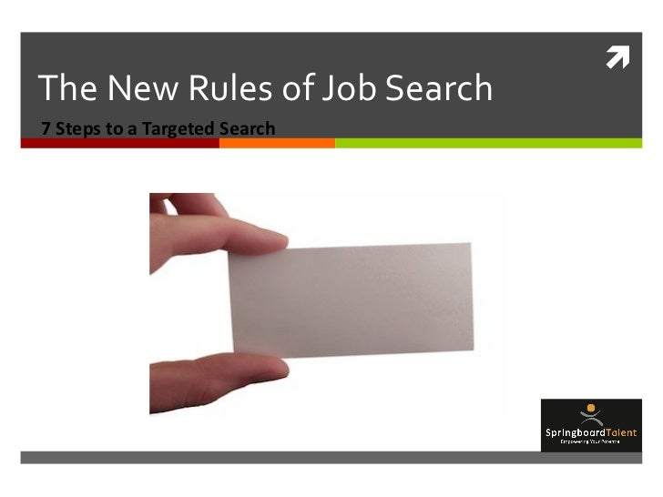 The New Rules of Job Search 7 Steps to a Targeted Search