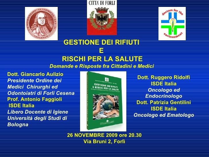 GESTIONE DEI RIFIUTI  E  RISCHI PER LA SALUTE Domande e Risposte fra Cittadini e Medici   Dott. Ruggero Ridolfi ISDE Itali...