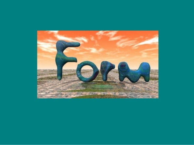 FormAn art element that appears 3 dimensional
