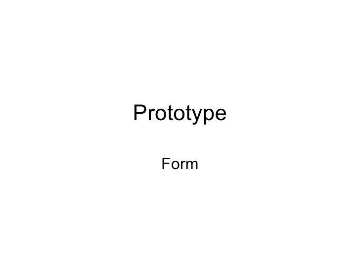 Prototype Form
