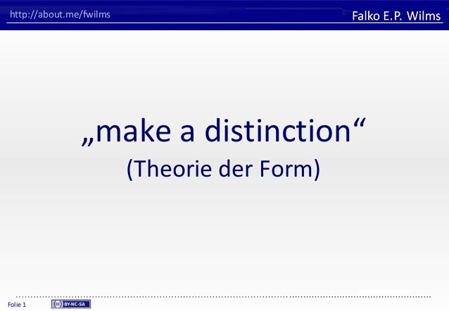 "FHVORARLBERG University of Applied Sciences Falko E. P. Wilms Folie 1 http://about.me/fwilms ""make a distinction"" (Theorie..."