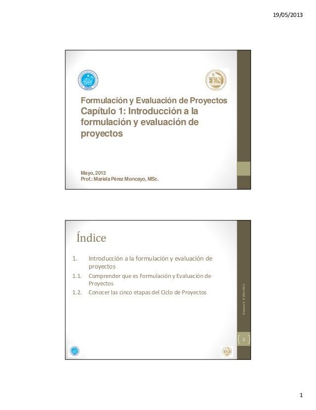 19/05/20131Formulación y Evaluación de ProyectosCapítulo 1: Introducción a laformulación y evaluación deproyectosMayo, 201...