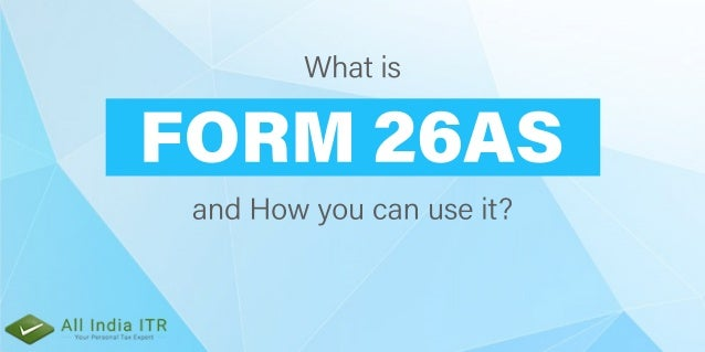 What is Form 26AS and how it helps a tax filer